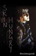 [✅]Skin Hungry [Yoongi X Reader] by thesecretmasquerade