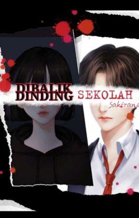 DIBALIK DINDING SEKOLAH (Ganti Judul) by Sakiran04