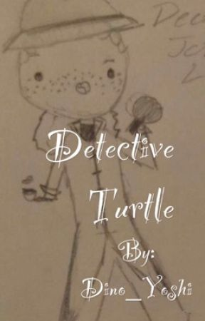 Detective Turtle (Lams) (DISCONTINUED + GETTING REWRITTEN) by y0shiiii