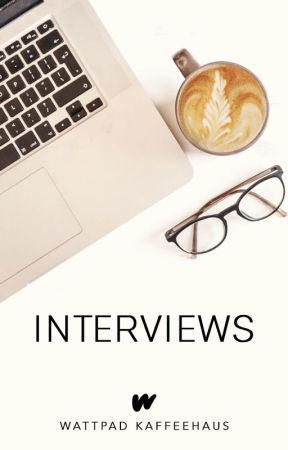 Interviews by WattpadKaffeehausDE