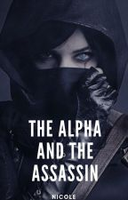 The Alpha and the Assassin by Darkruby12