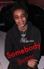 Somebody Better (Ybnk bxb) by Ybn_Nahmir_Books_16