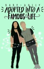 Adopted into a famous life|✓ by baby-dolly