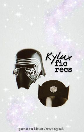 kylux fic recs ‼️ by generalhux