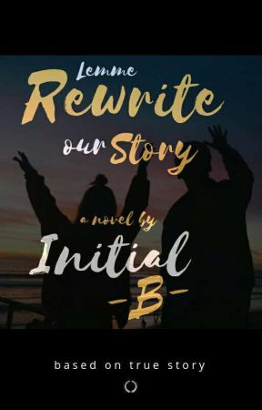 Rewrite our story by Initial_B
