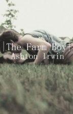 The Farm Boy || A.I by 5SOS_Paradise