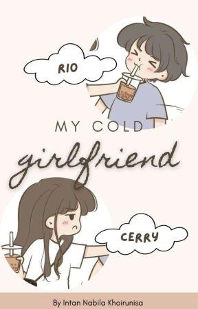 My Cold Girlfriend  by Intanabilaaa