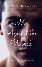 Me Against the World || LEE FLYNN FANFIC (Complete) by potatogem14