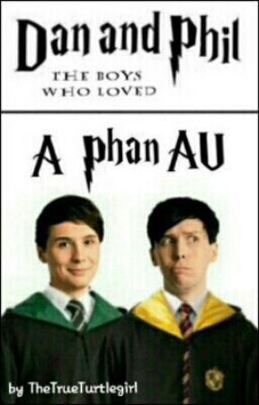 The Boys Who Loved      A Phan And Hogwarts Crossover by TheTrueTurtlegirl