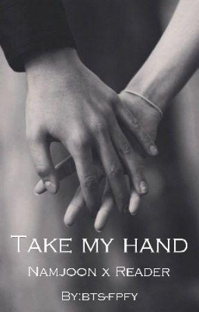 Take my hand | Namjoon x Reader by bts-fpfy