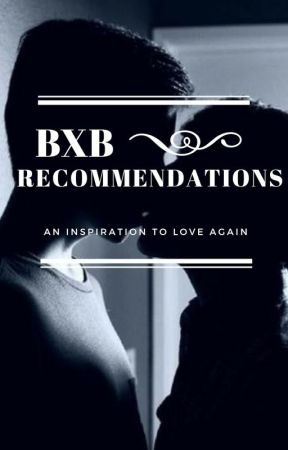 BXB Recommendations by jniyahc1