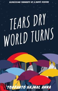 tears dry, world turns cover