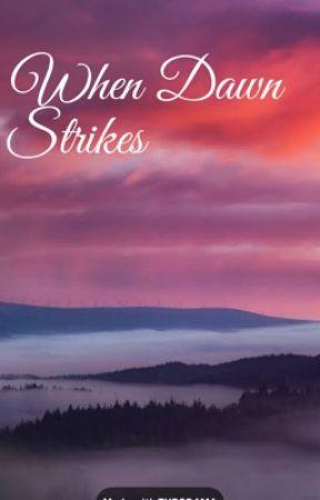 When Dawn Strikes  by Lovelysher