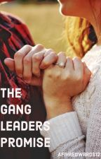 The Gang leader's Promise (wattys2020) by afiyaedwards123