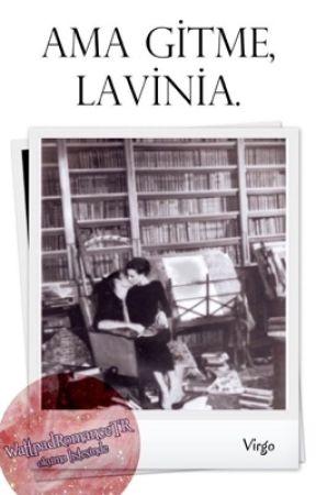 Ama gitme, Lavinia. by virgo_v6