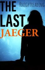 The Last Jaeger, The Single Driver by knightreading