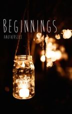 Beginnings • c.h by anotherslice