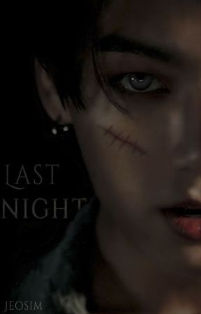 Last Night [J.Jk] by jeosim