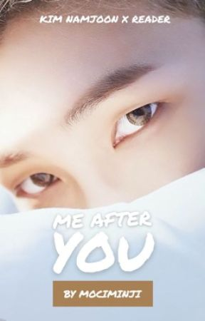 Me After You | Kim Namjoon x Reader by mociminji