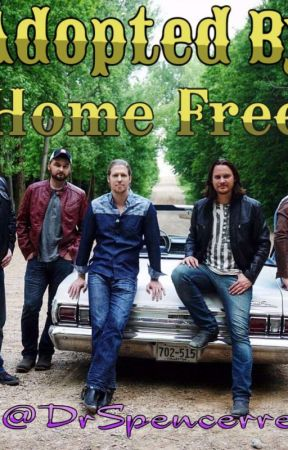 Adopted By Home Free (ON HOLD) by moonyislife