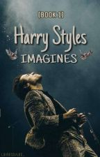 Harry Styles Imagines [Book 1] by lainestyles_