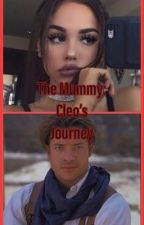 The Mummy: Cleo's Journey (Rick O'Connell love story) by SailorStar213
