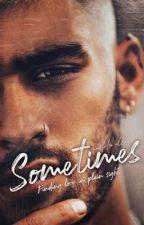 Sometimes | z.m. by MaddieEllen
