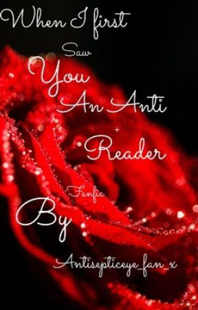 The Day I Met You (An Anti X Reader Fanfic) ❤️ by Antisepticeye_fan_x