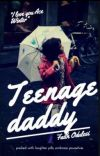 TEENAGE DADDY ✔ cover