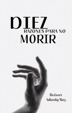 Diez Razones Para No Morir by pillowkiller-