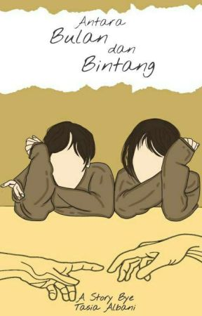 Antara Bulan Dan Bintang by tasiaalbani26