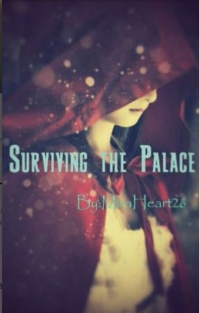 Surviving the Palace by MiraHeartWild