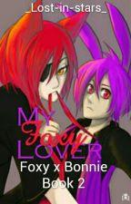 My Foxy Lover (Foxy x Bonnie) by _Lost-in-stars_