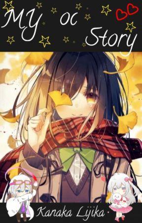 My Oc Story  by Kanaka_Lijika