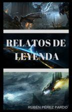 Relatos de leyenda by RubnPrezPardo