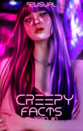 Creepy Facts (thread)  by 92VISUAL