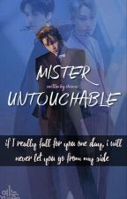 Mister Untouchable ¦  [KAIHUN]✔[COMPLETE] by shxnwu