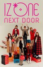 IZ*ONE Next Door | IZ*ONE FanFic by nakojjangwonyoung