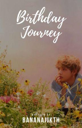 Birthday Journey - (END) by BananaJJKTH