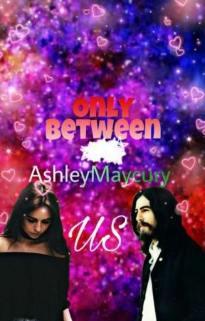 Only Between Us... by AshleyMaycury