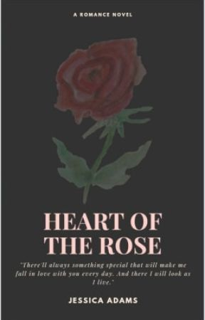 HEART OF THE ROSE ( #wattys2019 ) COMPLETED by jessicaadamsphr