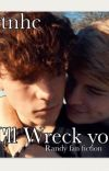 I'll Wreck You// Randy Fanfic cover