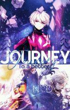 Journey to a Better End (An Add x Ara Story) by WinterWolf1377