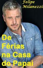 De Férias na Casa do Papai by Felipemilanezzi