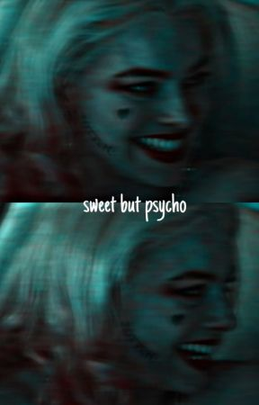 SWEET BUT PSYCHO ! by PSYCHOISMS