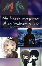Me haces suspirar Alan Walker x Tú by Chimmy_Walker20