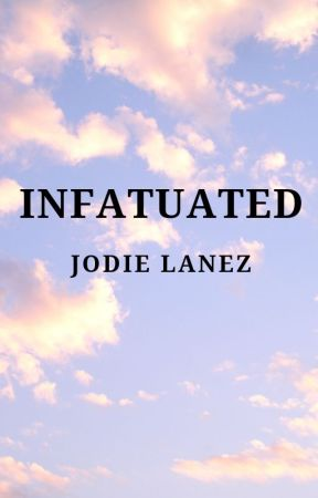 Infatuated by josie2k