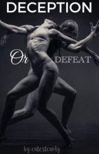 Deception or DEFEAT by cutestcurly