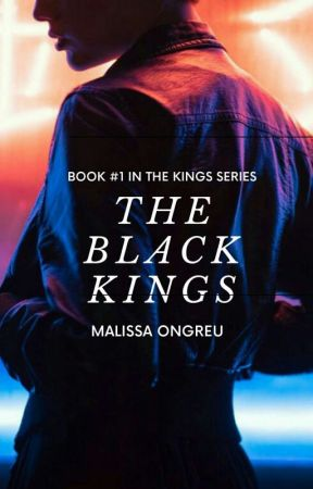 The Black Kings | BOOK #1 OF THE KINGS SERIES (18+)  by silencecanbebroken