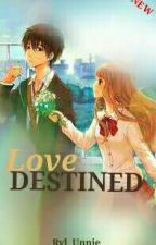 Love DESTINED  [ON-GOING] by Ryl_Unnie